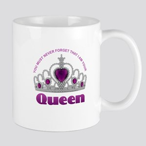 I Am Your Queen Mugs